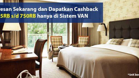 Pesan Voucher Hotel di Sistem VAN, Dapat Cashback 75Rb s/d 750Rb